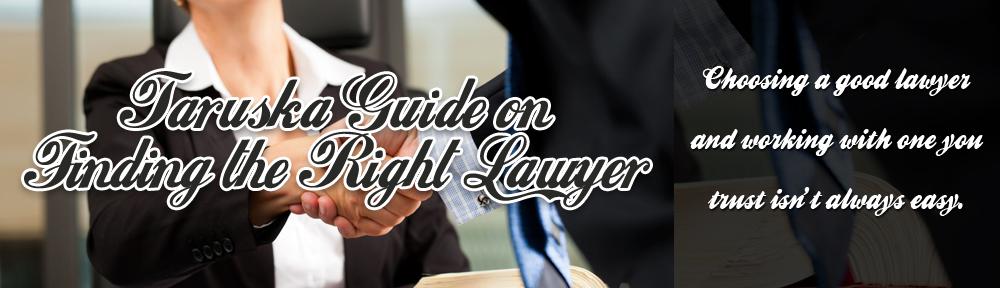 Taruska Guide on Finding the Right Lawyer